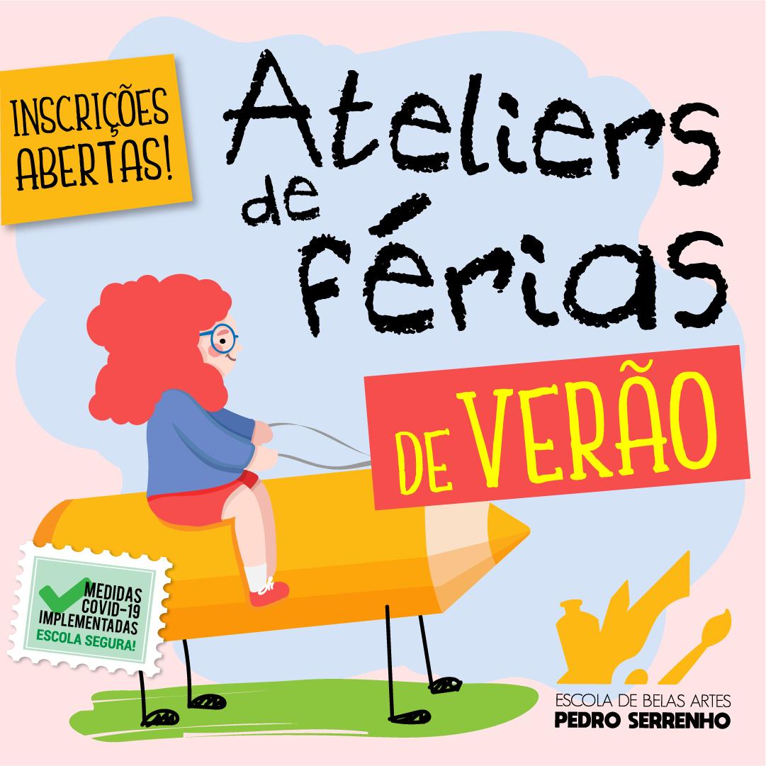 Ateliers de Verão Escola de Belas Artes Pedro Serrenho